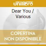 Dear you cd musicale di Roulette Arsen