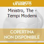 Ministro, The - Tempi Moderni cd musicale di The Ministro