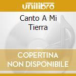 CANTO A MI TIERRA cd musicale di FELIPE LABRADA