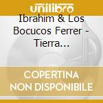 TIERRA CALIENTE cd musicale di IBRASHIM FERRE CON L
