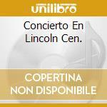 CONCIERTO EN LINCOLN CEN. cd musicale di ARAGON/BURKEY