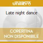 Late night dance cd musicale