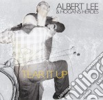 Albert Lee & Hogans Heroes - Tear It Up cd musicale di LEE ALBERT & HOGAN H
