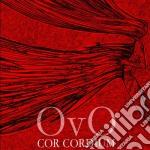 Ovo - Cor Cordium cd musicale di OVO