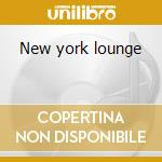 New york lounge cd musicale