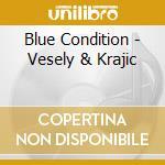 Blue condition metropolitan jazz cd musicale di Artisti Vari