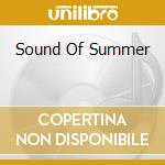 SOUND OF SUMMER cd musicale di ARTISTI VARI