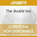 The double trio cd musicale di King Crimson