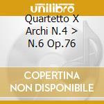 QUARTETTO X ARCHI N.4 > N.6 OP.76 cd musicale di Haydn franz joseph