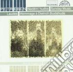 Petr Eben - Sunday Music, Laudes, Hommage A Dietrich Buxtehude cd musicale di Petr Eben