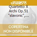 QUARTETTO X ARCHI OP.51