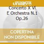CONCERTO X VL E ORCHESTRA N.1 OP.26 cd musicale di Max Bruch