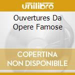 OUVERTURES DA OPERE FAMOSE cd musicale