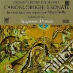 Del Buono - Canoni, Obblighi E Sonate In Varie Maniere Sopra L'ave Maris Stella  - Symposium Musicum cd musicale di Buono Del