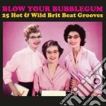 Blow your bubblegum cd musicale di Artisti Vari