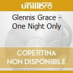 One night only cd musicale di Grace Glennis