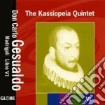 Kassiopeia Quintet - Madrigali Libro 6 cd musicale di GESUALDO CARLO PRINC