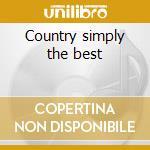 Country simply the best cd musicale di Artisti Vari