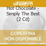 Simply the best cd musicale di Chocolate Hot