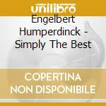 Simply the best cd musicale di Engelbert Humperdinck