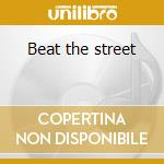 Beat the street cd musicale di Artisti Vari