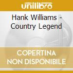 Country legends cd musicale di Williams Hank