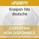 Kneipen hits deutsche cd musicale di Artisti Vari