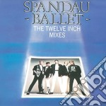 Spandau Ballet - The Twelve Inches Mixes cd musicale di Spandau Ballet