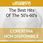 THE BEST HITS OF THE 50'S-60'S cd musicale di AA.VV.