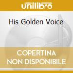HIS GOLDEN VOICE cd musicale di COLE NAT KING
