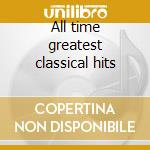 All time greatest classical hits cd musicale