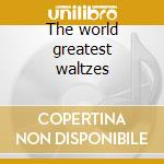 The world greatest waltzes cd musicale