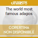 The world most famous adagios cd musicale