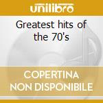 Greatest hits of the 70's cd musicale