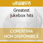 Greatest jukebox hits cd musicale