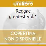 Reggae greatest vol.1 cd musicale