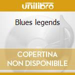 Blues legends cd musicale
