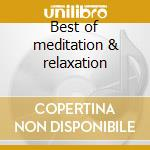 Best of meditation & relaxation cd musicale