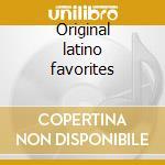 Original latino favorites cd musicale