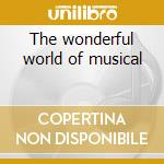 The wonderful world of musical cd musicale
