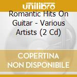 Romantic hits on guitar cd musicale