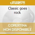Classic goes rock cd musicale
