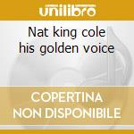 Nat king cole his golden voice cd musicale