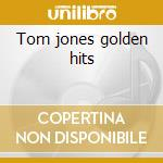 Tom jones golden hits cd musicale