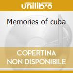Memories of cuba cd musicale