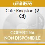 Cafe' kingston cd musicale