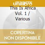 This is africa vol.1 cd musicale