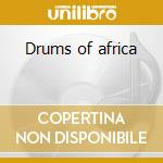Drums of africa cd musicale