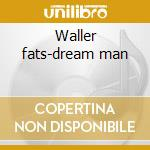 Waller fats-dream man cd musicale di Double gold (2cd)