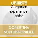 Gregorian experience: abba cd musicale di Double gold (2cd)